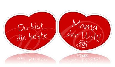 Du bist die beste Mama der Welt!