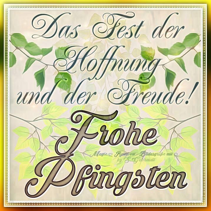 Das Fest der Hoffnung und der Freude! Frohe Pfingsten.