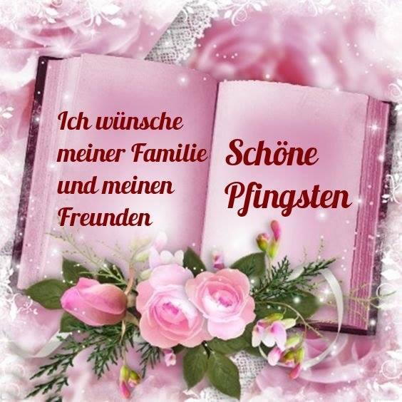 Ich wünsche meiner Familie und meinen Freunden Schöne Pfingsten