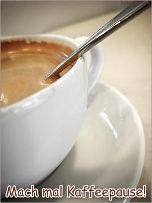 Mach mal Kaffeepause!
