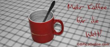 Mehr Kaffee für die Welt!