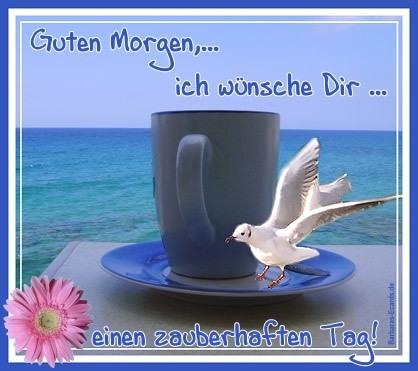 Guten Morgen,... ich wünsche Dir... einen zauberhaften Tag!