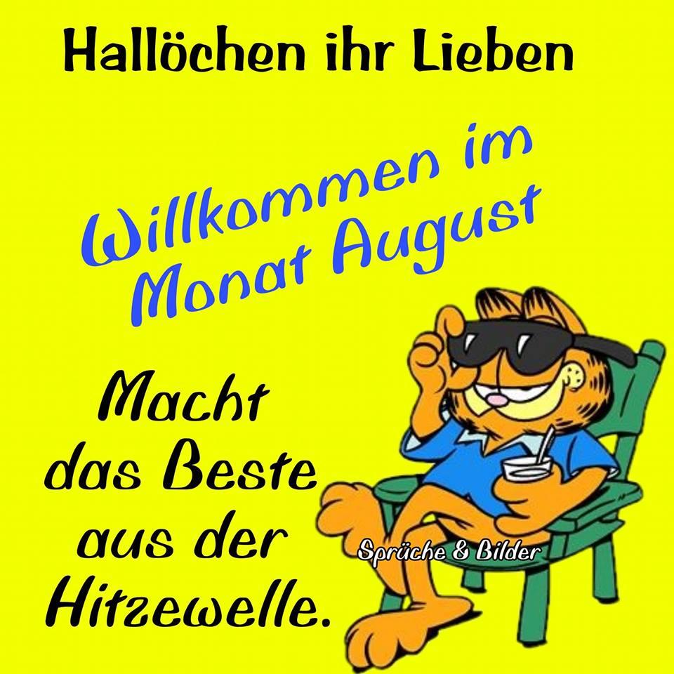 Hallöchen ihr Lieben Willkommen im Monat August Macht das Beste aus der Hitzewelle
