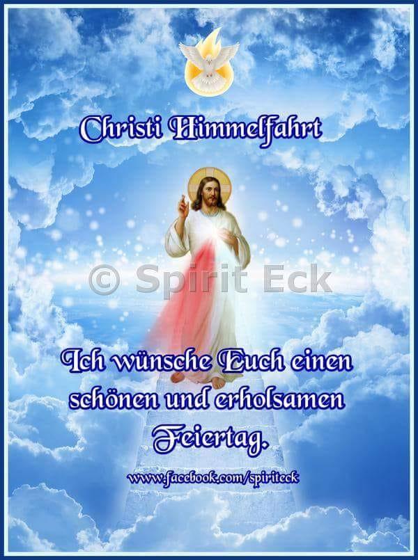 Christi Himmelfahrt - Ich wünsche Euch einen schönen und erholsamen Feiertag.