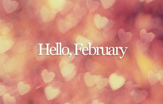 Hello, February.