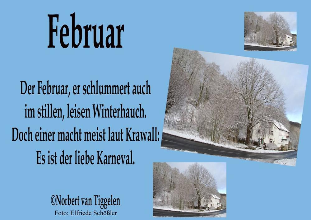 Februar. Der Februar, er...