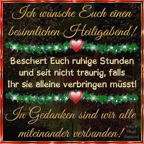 Ich wünsche Euch einen besinnlichen Heiligabend! Beschert Euch ruhige Stunden und seid nicht traurig, falls Ihr sie alleine...