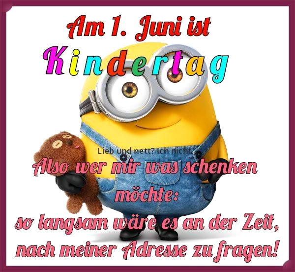 Am 1. Juni ist Kindertag Also wer mir...