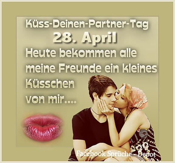 Küss-Deinen-Partner-Tag. 28. April...