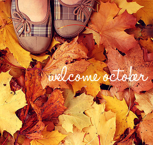 Welcome October.