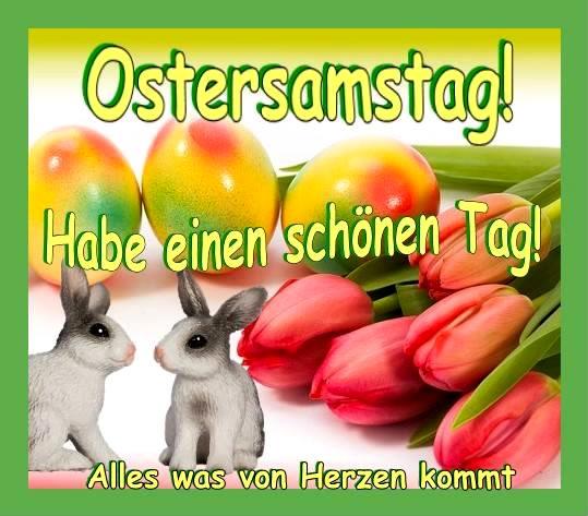 Ostersamstag! Habe einen schönen Tag!