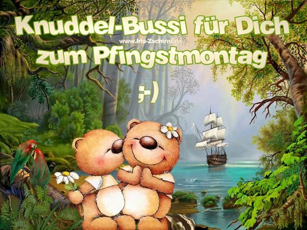 Knuddel-Bussi fur Dich zum Pfingstmontag...