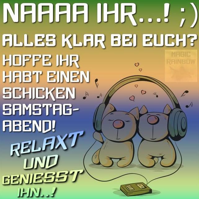 Naaa Ihr...! ;) Alles klar bei...