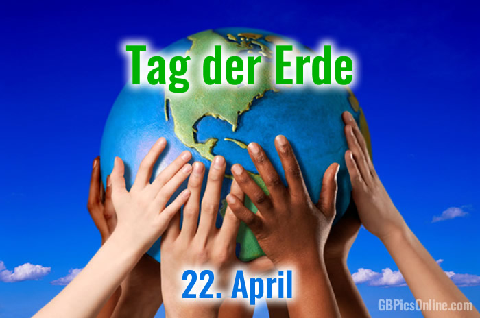 Tag der Erde - 22. April