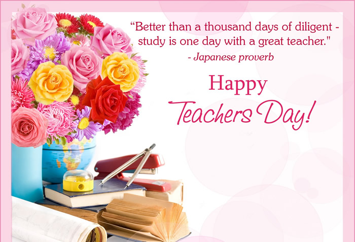 """Better than a thousand days of diligent - study is one day with a great teacher."" - Japanese proverb. Happy Teachers Day!"